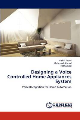 Designing a Voice Controlled Home Appliances System (Paperback)
