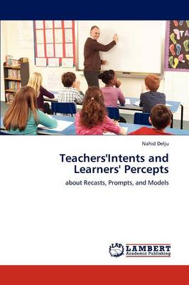 Teachers'intents and Learners' Percepts (Paperback)