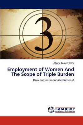 Employment of Women and the Scope of Triple Burden (Paperback)