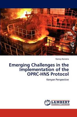 Emerging Challenges in the Implementation of the Oprc-Hns Protocol (Paperback)