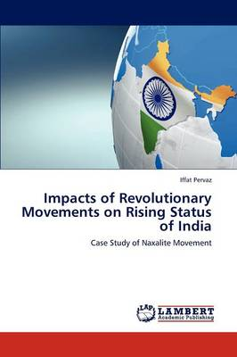 Impacts of Revolutionary Movements on Rising Status of India (Paperback)