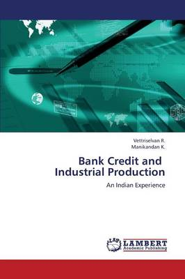 Bank Credit and Industrial Production (Paperback)