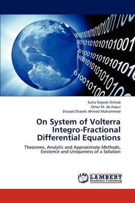 On System of Volterra Integro-Fractional Differential Equations (Paperback)