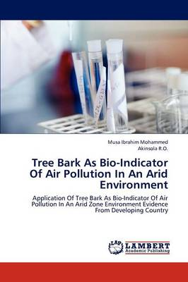 Tree Bark as Bio-Indicator of Air Pollution in an Arid Environment (Paperback)