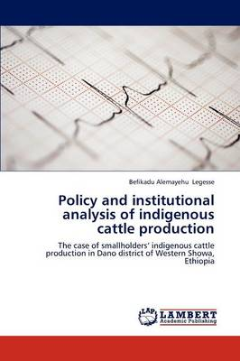 Policy and Institutional Analysis of Indigenous Cattle Production (Paperback)