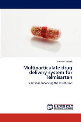 Multiparticulate Drug Delivery System for Telmisartan (Paperback)