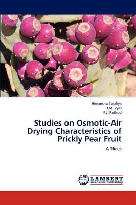 Studies on Osmotic-Air Drying Characteristics of Prickly Pear Fruit (Paperback)