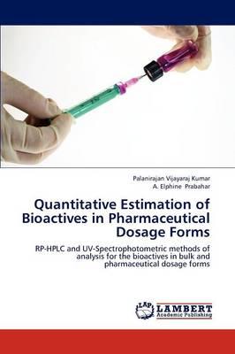 Quantitative Estimation of Bioactives in Pharmaceutical Dosage Forms (Paperback)