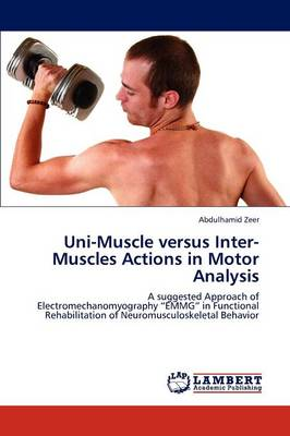 Uni-Muscle Versus Inter-Muscles Actions in Motor Analysis (Paperback)