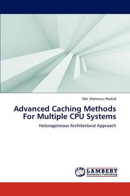 Advanced Caching Methods for Multiple CPU Systems (Paperback)