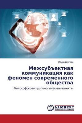 """Mezhsub""""ektnaya Kommunikatsiya Kak Fenomen Sovremennogo Obshchestva (Paperback)"""