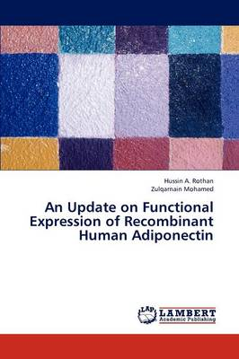 An Update on Functional Expression of Recombinant Human Adiponectin (Paperback)