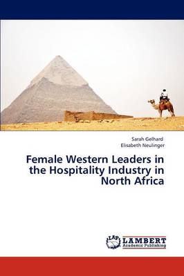 Female Western Leaders in the Hospitality Industry in North Africa (Paperback)
