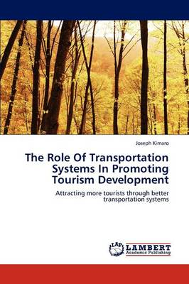 The Role of Transportation Systems in Promoting Tourism Development (Paperback)