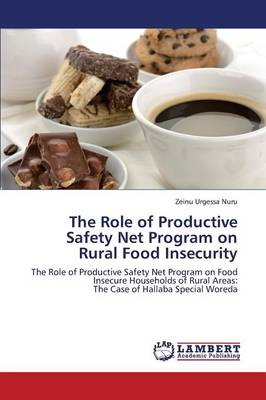 The Role of Productive Safety Net Program on Rural Food Insecurity (Paperback)