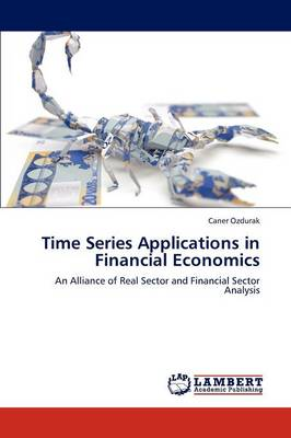Time Series Applications in Financial Economics (Paperback)