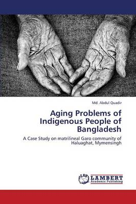 Aging Problems of Indigenous People of Bangladesh (Paperback)
