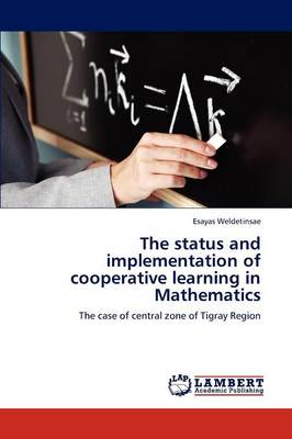 The Status and Implementation of Cooperative Learning in Mathematics (Paperback)