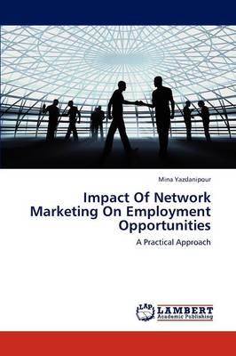 Impact of Network Marketing on Employment Opportunities (Paperback)