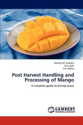 Post Harvest Handling and Processing of Mango (Paperback)