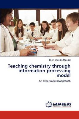 Teaching Chemistry Through Information Processing Model (Paperback)