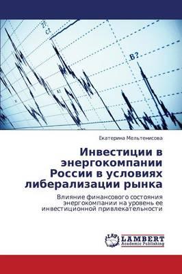 Investitsii V Energokompanii Rossii V Usloviyakh Liberalizatsii Rynka (Paperback)