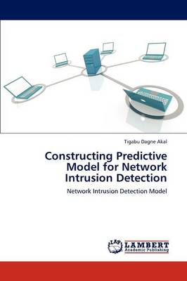 Constructing Predictive Model for Network Intrusion Detection (Paperback)