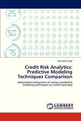 Credit Risk Analytics: Predictive Modeling Techniques Comparison (Paperback)