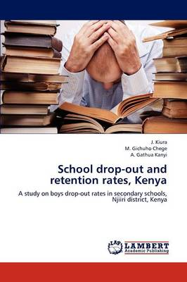 School Drop-Out and Retention Rates, Kenya (Paperback)