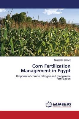Corn Fertilization Management in Egypt (Paperback)