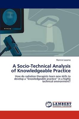 A Socio-Technical Analysis of Knowledgeable Practice (Paperback)