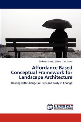 Affordance Based Conceptual Framework for Landscape Architecture (Paperback)