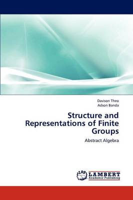 Structure and Representations of Finite Groups (Paperback)