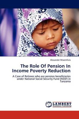 The Role of Pension in Income Poverty Reduction (Paperback)