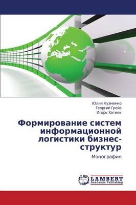 Formirovanie Sistem Informatsionnoy Logistiki Biznes-Struktur (Paperback)
