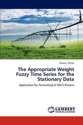 The Appropriate Weight Fuzzy Time Series for the Stationary Data (Paperback)
