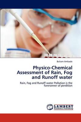 Physico-Chemical Assessment of Rain, Fog and Runoff Water (Paperback)