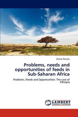 Problems, Needs and Opportunities of Feeds in Sub-Saharan Africa (Paperback)