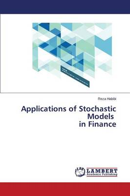 Applications of Stochastic Models in Finance (Paperback)