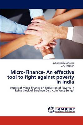 Micro-Finance- An Effective Tool to Fight Against Poverty in India (Paperback)