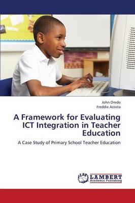 A Framework for Evaluating Ict Integration in Teacher Education (Paperback)