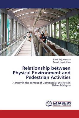 Relationship Between Physical Environment and Pedestrian Activities (Paperback)