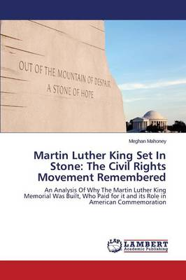 Martin Luther King Set in Stone: The Civil Rights Movement Remembered (Paperback)