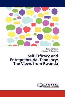 Self-Efficacy and Entrepreneurial Tendency: The Views from Rwanda (Paperback)