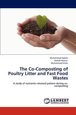 The Co-Composting of Poultry Litter and Fast Food Wastes (Paperback)