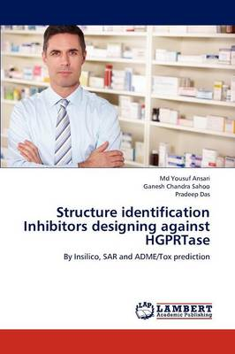 Structure Identification Inhibitors Designing Against Hgprtase (Paperback)