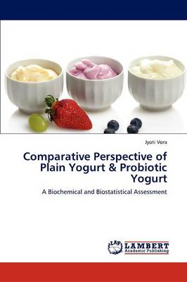 Comparative Perspective of Plain Yogurt & Probiotic Yogurt (Paperback)