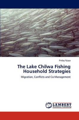 The Lake Chilwa Fishing Household Strategies (Paperback)