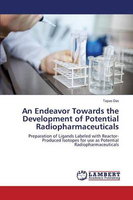 An Endeavor Towards the Development of Potential Radiopharmaceuticals (Paperback)