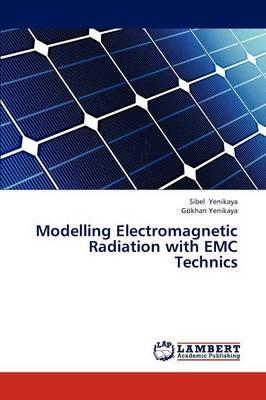 Modelling Electromagnetic Radiation with EMC Technics (Paperback)
